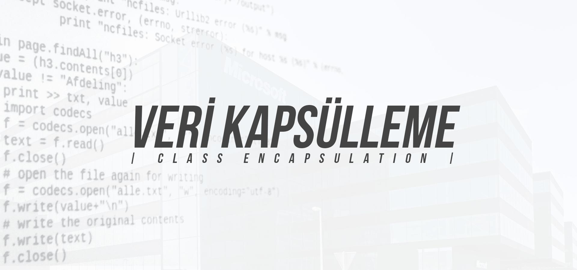 C# Veri Kapsülleme (Class Encapsulation) {Get/Set Mevzuları}
